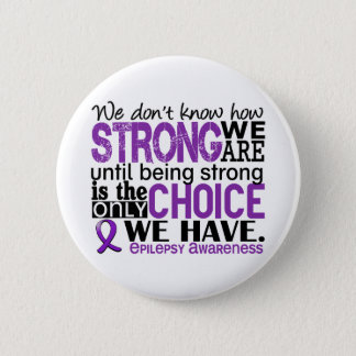 Epilepsy How Strong We Are Pinback Button