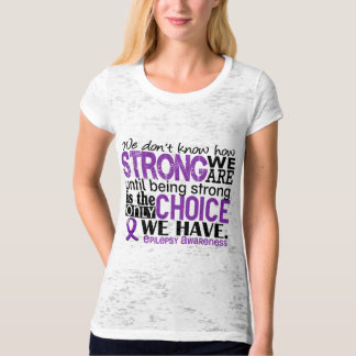 Epilepsy How Strong We Are Tee Shirt