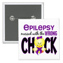 Epilepsy Messed With The Wrong Chick Button