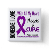 Epilepsy Needs A Cure 3 Pinback Button