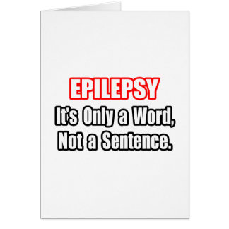 Epilepsy...Not a Sentence Greeting Card