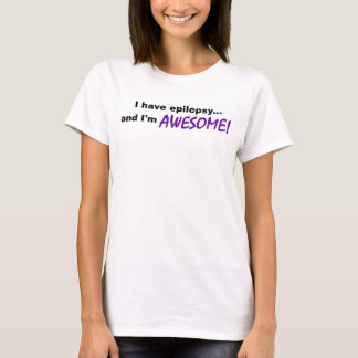 Epileptic and Awesome T-Shirt
