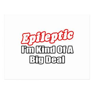 Epileptic...Big Deal Postcard
