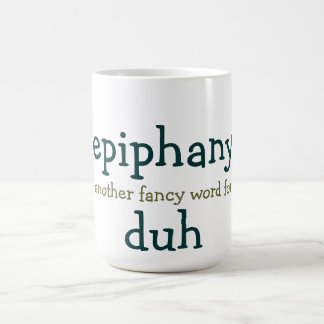 epiphany another fancy word for duh classic white coffee mug
