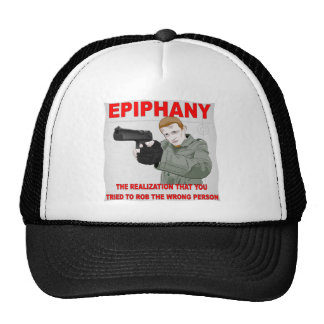 Epiphany The Realization You Tried To Rob Trucker Hat