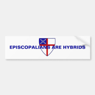 EPISCOPALIANS ARE HYBRIDS BUMPER STICKER