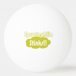 Eproctophilia Stinks!! Ping-Pong Ball