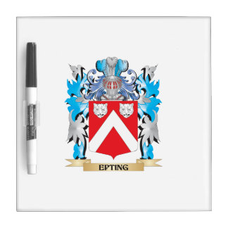 Epting Coat of Arms - Family Crest Dry Erase Whiteboards