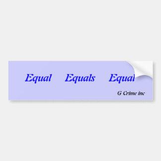 Equal     Equals     Equal          G Crime Inc. Bumper Sticker