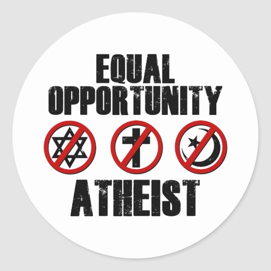 Equal Opportunity Atheist Classic Round Sticker