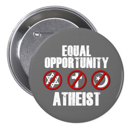 Equal Opportunity Atheist Pinback Buttons