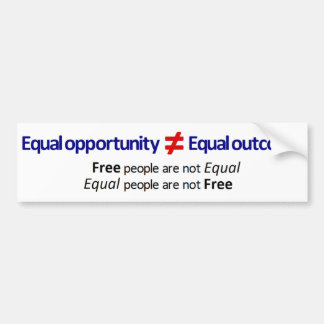 Equal opportunity ≠ Equal outcome Bumper Sticker
