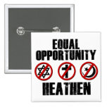 Equal Opportunity Heathen Pinback Buttons