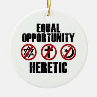 Equal Opportunity Heretic Ceramic Ornament