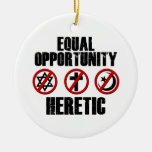 Equal Opportunity Heretic Christmas Tree Ornaments