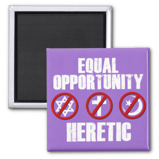 Equal Opportunity Heretic Fridge Magnets