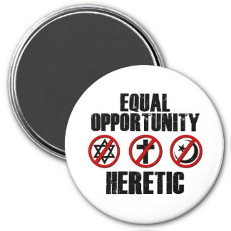 Equal Opportunity Heretic Magnets