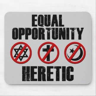 Equal Opportunity Heretic Mouse Pad