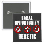 Equal Opportunity Heretic Pinback Buttons
