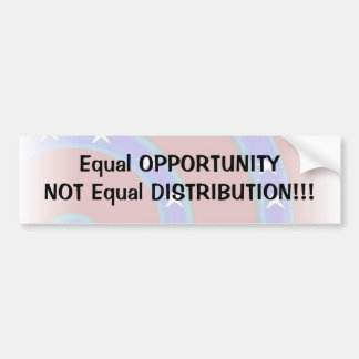 Equal OPPORTUNITY NOT Equal DISTRIBUTION Car Bumper Sticker