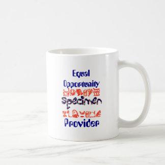 Equal Opportunity Specimen Provider Coffee Mugs