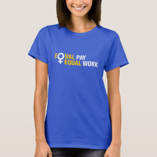 Equal Pay Equal Work Big Female Sign T-Shirt