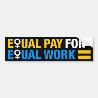 Equal Pay Equal Work Female Sign Bumper Sticker