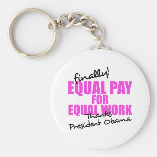 Equal Pay For Equal Work Keychain