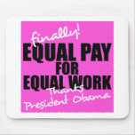 Equal Pay For Equal Work Mouse Pad