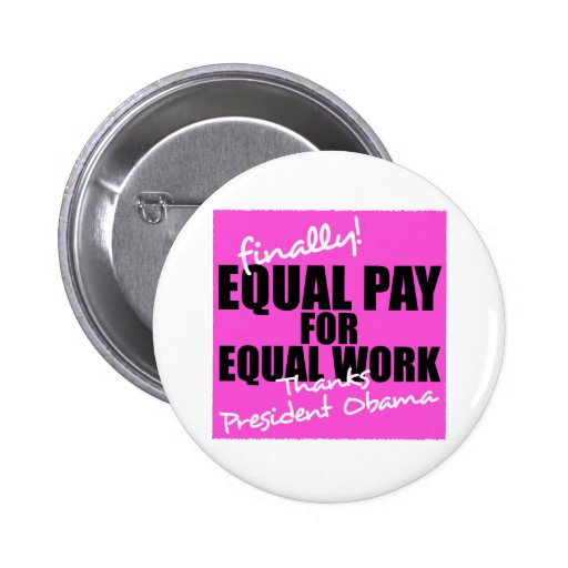 Equal Pay For Equal Work Pinback Button