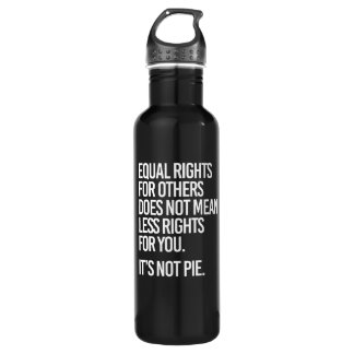 Equal Rights are not Pie - - Pro-Science -- white  Stainless Steel Water Bottle
