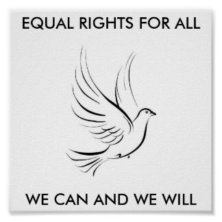 EQUAL RIGHTS FOR ALL, WE CAN AND WE WILL POSTER