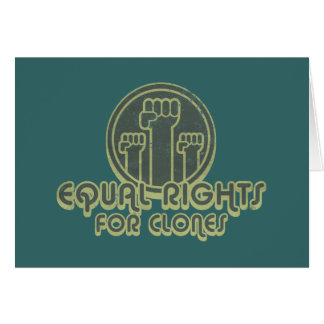 Equal Rights for Clones Card