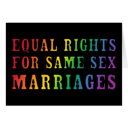 Equal Rights for Same Sex Marriages Card
