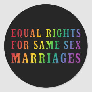 Equal Rights for Same Sex Marriages Classic Round Sticker