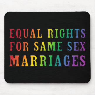 Equal Rights for Same Sex Marriages Mouse Pad