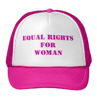 """""""Equal Rights For Woman Hat-Customizable Trucker Hat"""