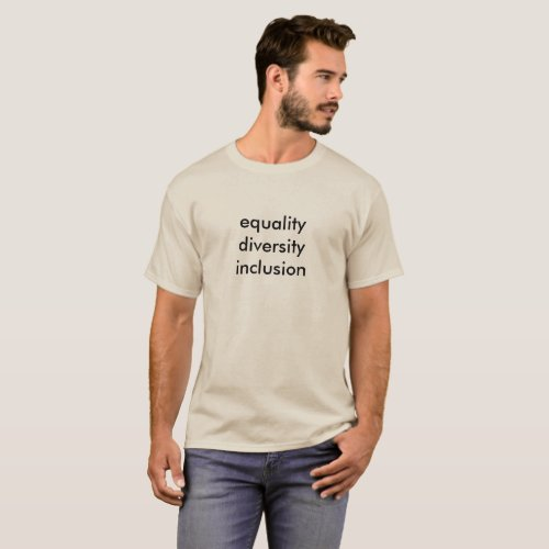 equality diversity inclusion T-Shirt
