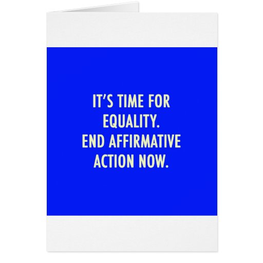 EQUALITY END AFFIRMATIVE ACTION NOW GREETING CARD