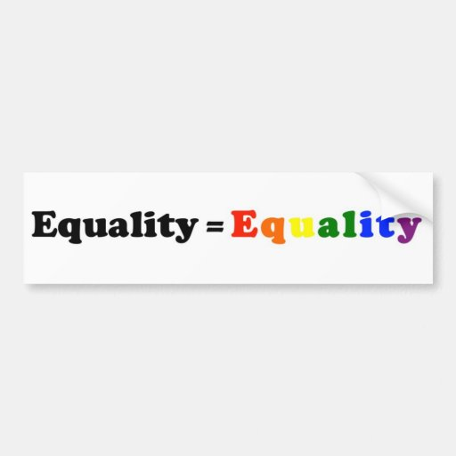Equality = Equality Bumper Stickers