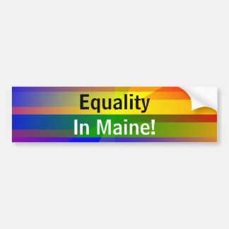 """""""Equality In Maine!"""" Bumper Sticker"""