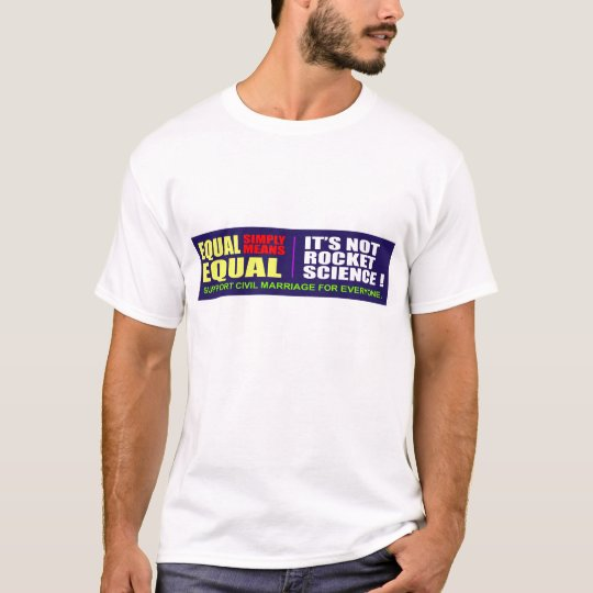 Equality is NOT Rocket Science! T-Shirt