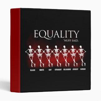 Equality. 'Nuff said. Binder