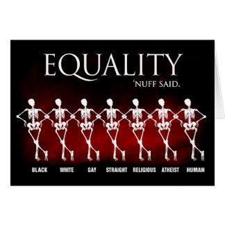 Equality. 'Nuff said. Card