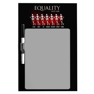 Equality. 'Nuff said. Dry Erase Board
