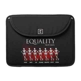 Equality. 'Nuff said. Sleeves For MacBook Pro