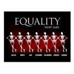 Equality. 'Nuff said. Post Card