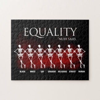 Equality. 'Nuff said. Jigsaw Puzzles