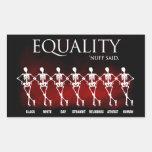 Equality. 'Nuff said. Rectangle Sticker