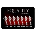 Equality. 'Nuff said. Rectangular Photo Magnet